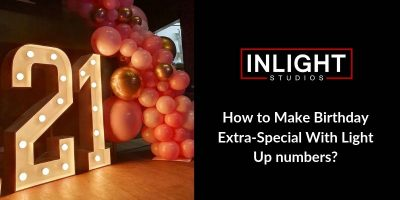 How to Make Birthday Extra-Special With Light Up numbers?
