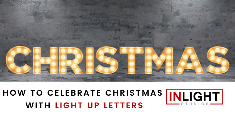 How to Celebrate Christmas with Light Up Letters
